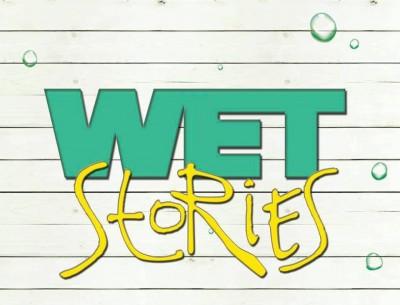 Wet Stories